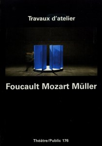 Jourdheuil, Foucault Mozart Müller, Théâtre/Public n°176