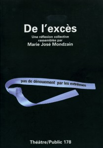 Marie-José Mondzain, de l'excès, Théâtre/Public n°178
