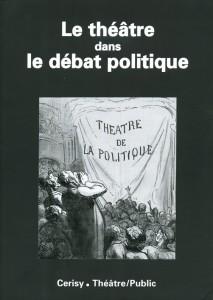 Le théâtre dans le débat politique/Cerisy/ Théâtre/Public n°181