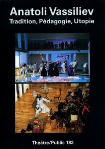 Théâtre/Public n°182 Anatoli Vassiliev